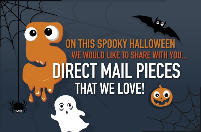 On this spooky Halloween we would like to share with you 5 direct mail pieces that we love!